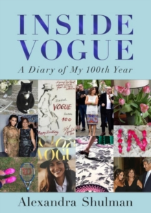 Inside Vogue : A Diary of My 100th Year, Hardback