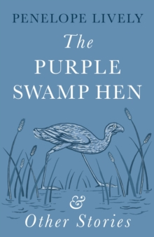 The Purple Swamp Hen and Other Stories, Hardback