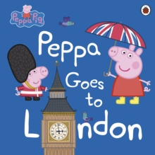 Peppa Goes to London, Paperback Book