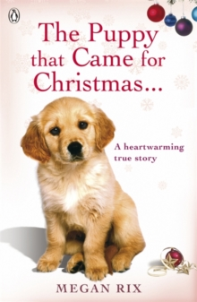 The Puppy That Came for Christmas and Stayed Forever, Paperback