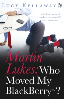 Martin Lukes: Who Moved My Blackberry?, Paperback