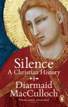 Silence : A Christian History, Paperback