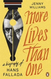 More Lives Than One: A Biography of Hans Fallada, Paperback