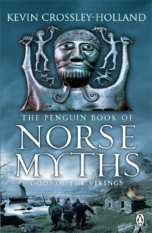 The Penguin Book of Norse Myths : Gods of the Vikings, Paperback