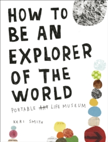 How to be an Explorer of the World, Paperback