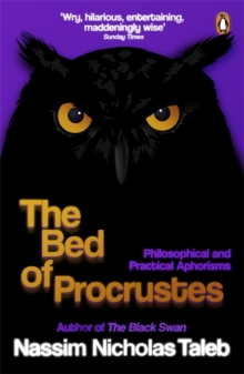 The Bed of Procrustes : Philosophical and Practical Aphorisms, Paperback