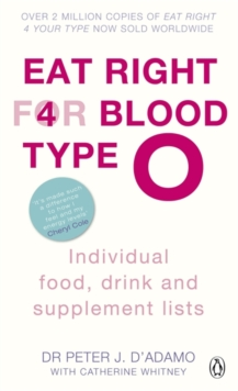 Eat Right for Blood Type O : Individual Food, Drink and Supplement Lists, Paperback
