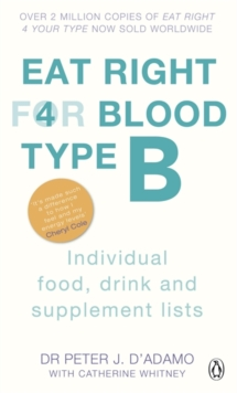 Eat Right for Blood Type B : Individual Food, Drink and Supplement Lists, Paperback