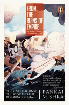 From the Ruins of Empire : The Revolt Against the West and the Remaking of Asia, Paperback Book
