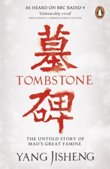 Tombstone : The Untold Story of Mao's Great Famine, Paperback