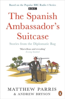The Spanish Ambassador's Suitcase : Stories from the Diplomatic Bag, Paperback