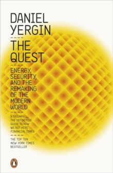 The Quest : Energy, Security and the Remaking of the Modern World, Paperback