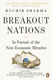 Breakout Nations : In Pursuit of the Next Economic Miracles, Paperback