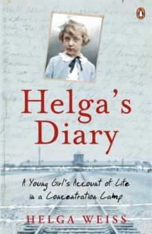Helga's Diary : A Young Girl's Account of Life in a Concentration Camp, Paperback