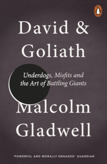 David and Goliath : Underdogs, Misfits and the Art of Battling Giants, Paperback
