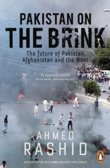 Pakistan on the Brink : The Future of Pakistan, Afghanistan and the West, Paperback