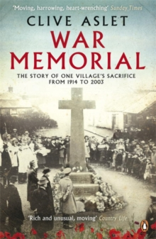 War Memorial : The Story of One Village's Sacrifice from 1914 to 2003, Paperback