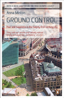 Ground Control : Fear and Happiness in the Twenty-first-century City, Paperback