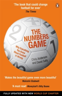 The Numbers Game : Why Everything You Know About Football is Wrong, Paperback