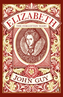 Elizabeth : The Forgotten Years, Paperback