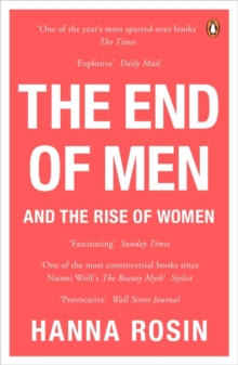 The End of Men : and the Rise of Women, Paperback