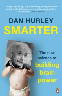 Smarter : The New Science of Building Brain Power, Paperback