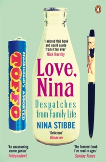 Love, Nina : Despatches from Family Life, Paperback Book
