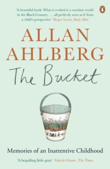 The Bucket : Memories of an Inattentive Childhood, Paperback