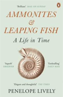 Ammonites and Leaping Fish : A Life in Time, Paperback