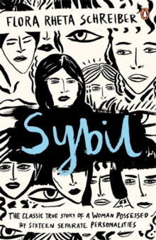 Sybil : The True Story of a Woman Possessed by Sixteen Separate Personalities, Paperback Book