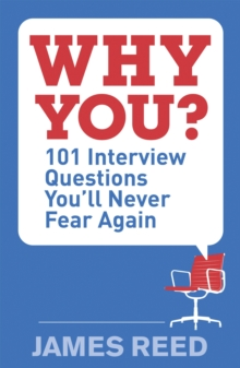 Why You? : 101 Interview Questions You'll Never Fear Again, Paperback