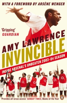 Invincible : Inside Arsenal's Unbeaten 2003-2004 Season, Paperback