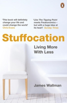 Stuffocation : Living More with Less, Paperback Book