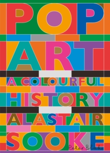 Pop Art : A Colourful History, Paperback