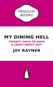 My Dining Hell : Twenty Ways to Have a Lousy Night Out, Paperback
