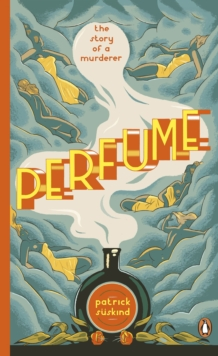 Perfume : The Story of a Murderer, Paperback