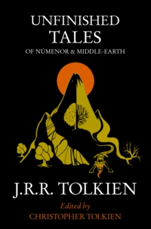Unfinished Tales : of Numenor and Middle-Earth, Paperback
