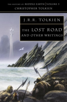 The Lost Road: and Other Writings (the History of Middle-Earth, Book 5), Paperback
