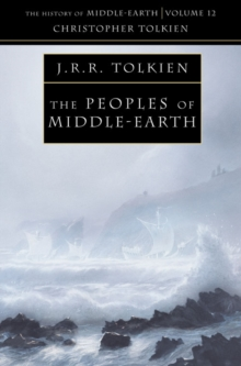 The Peoples of Middle-Earth (the History of Middle-Earth, Book 12), Paperback Book