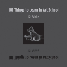 101 Things to Learn in Art School, Hardback Book