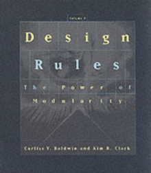 Design Rules : The Power of Modularity The Power of Modularity v. 1, Hardback