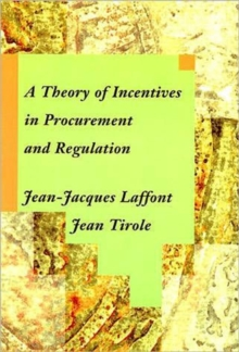 A Theory of Incentives in Procurement and Regulation, Hardback