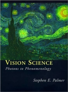 Vision Science : Photons to Phenomenology, Hardback