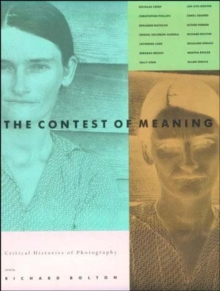 The Contest of Meaning : Critical Histories of Photography, Paperback