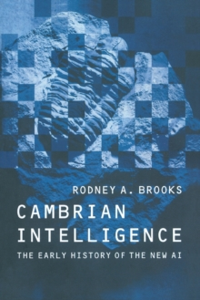 Cambrian Intelligence : The Early History of the New AI, Paperback Book