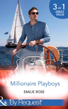 Millionaire Playboys : Paying the Playboy's Price / Exposing the Executive's Secrets / Bending to the Bachelor's Will (Trust Fund Affairs, Book 1), Paperback