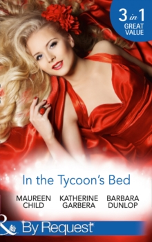 In the Tycoon's Bed : One Night, Two Heirs / The Rebel Tycoon Returns / An After-Hours Affair, Paperback Book