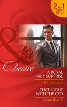A Royal Baby Surprise : A Royal Baby Surprise / That Night with the CEO (the Sherdana Royals, Book 2), Paperback