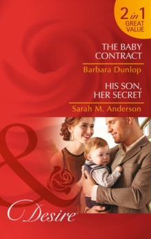 The Baby Contract : The Baby Contract / His Son, Her Secret, Paperback