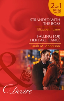 Stranded with the Boss : Falling for Her Fake Fiance, Paperback Book